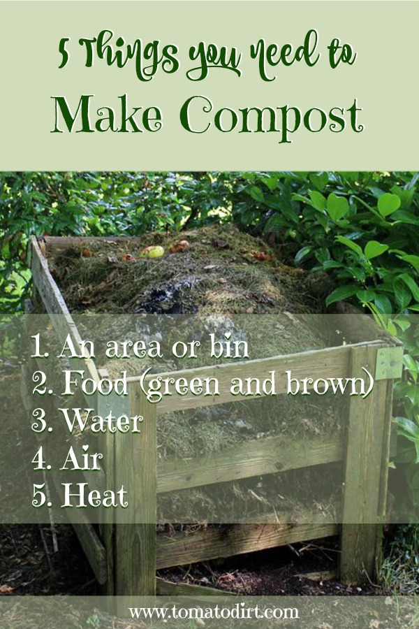 5 things you need to make compost for growing tomatoes or to use in your vegetable garden with Tomato Dirt
