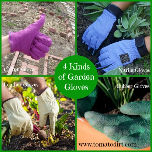 4 Kinds of Garden Gloves from Tomato Dirt