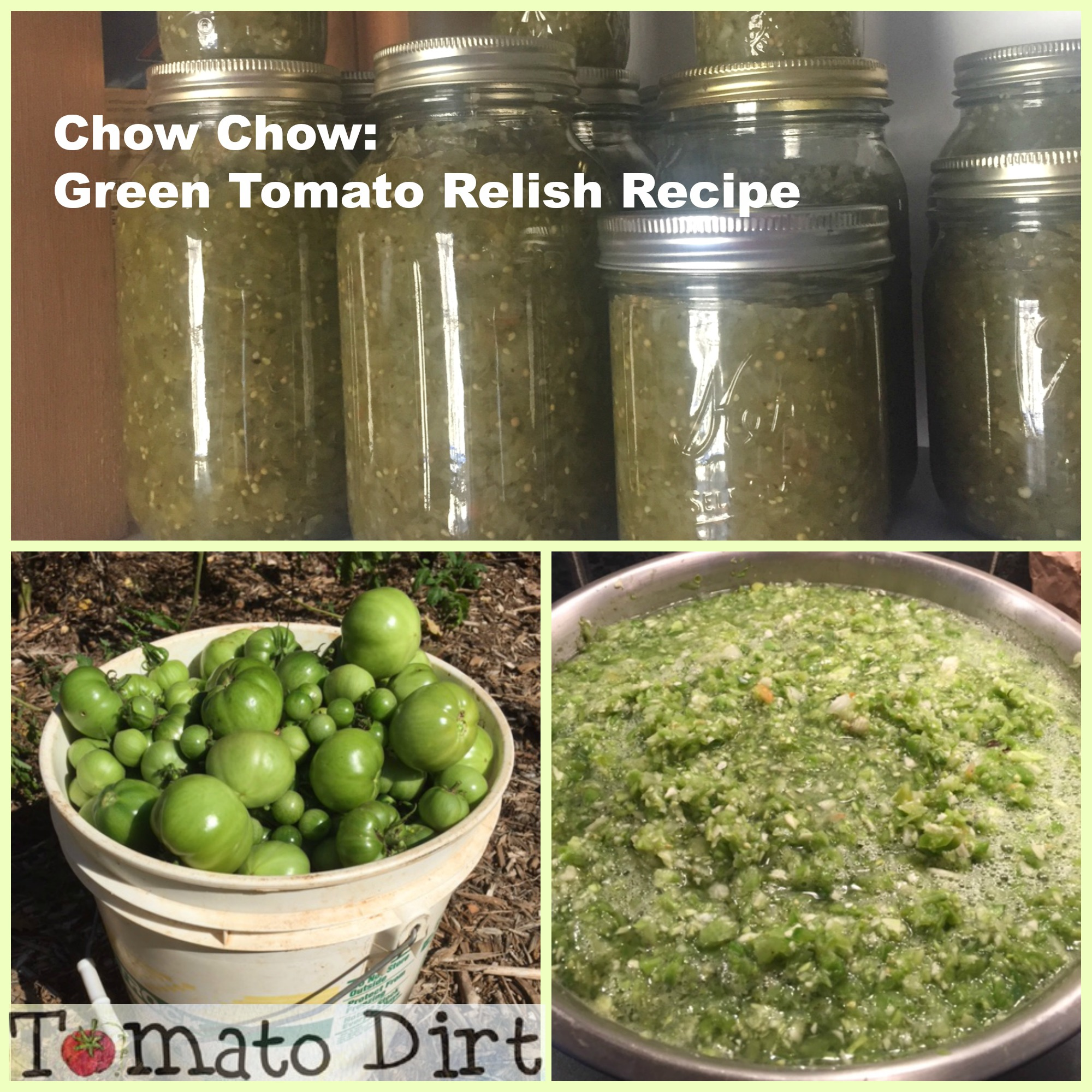 Chow Chow: Green Tomato Relish Recipe with Tomato Dirt