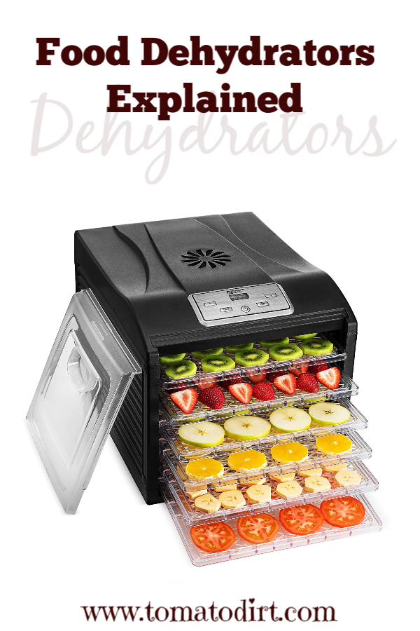 Food dehydrators explained: how they work for drying tomatoes with Tomato Dirt #GrowingTomatoes