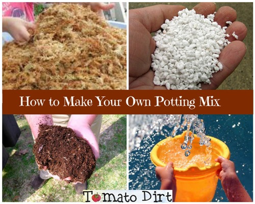 How to Make Your Own Potting Mix by Tomato Dirt